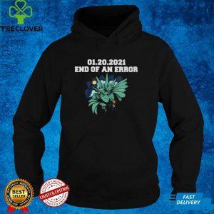 01.20.2021 End Of An Error Shirt