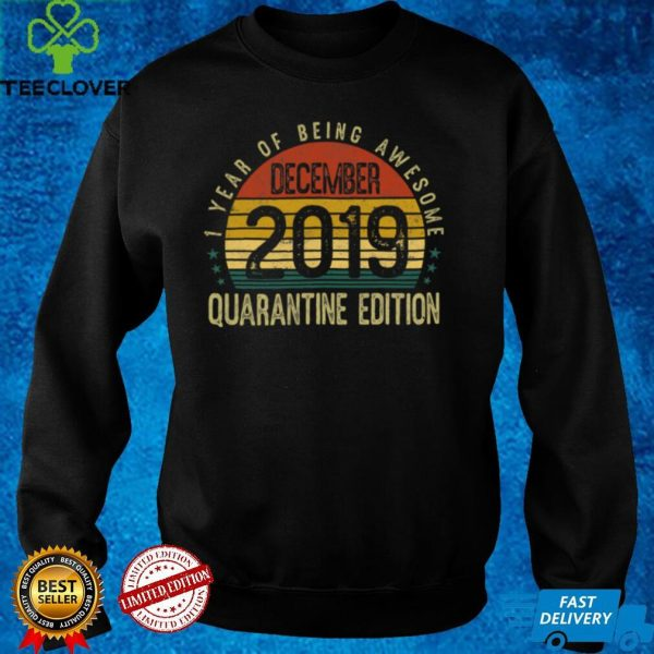 1 Year Of Being Awesome December 2019 Quarantine Edition 1st Birthday Vintage shirt
