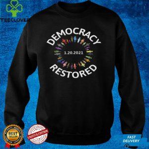 1.20.2021 Democracy Restored Biden Harris Inauguration shirt