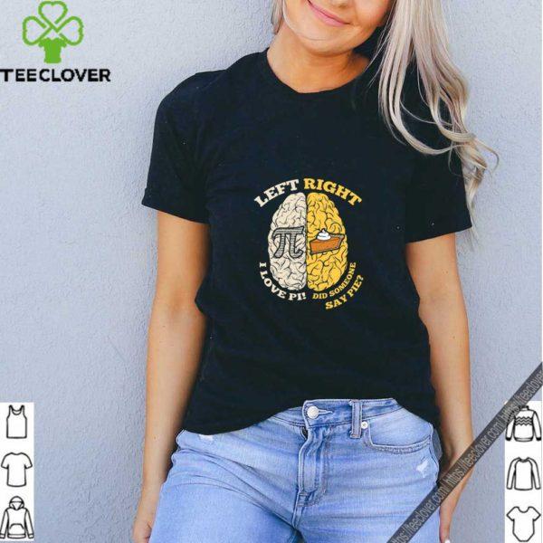 Pi Day T Shirt Left I Love Pi Right Brain Love Pie Great Gift