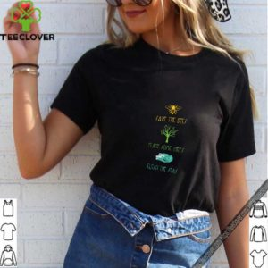 Plant Some Trees - Save The Bees - Clean The Seas Nature Tee