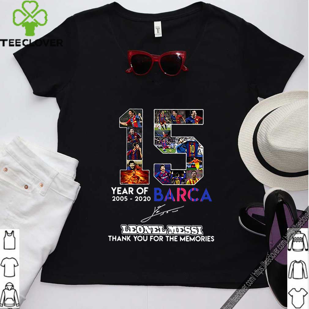 15 Year Of 2005 2020 Barca Lionel Messi Thank You For The Memories signature shirt