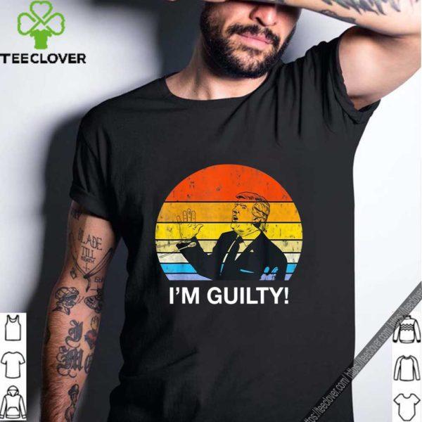 American Find Trump Guilty – Im Guilty Trump Shirt