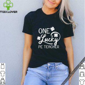 Great One Lucky Pe Teacher St. Patrick's Day shirt