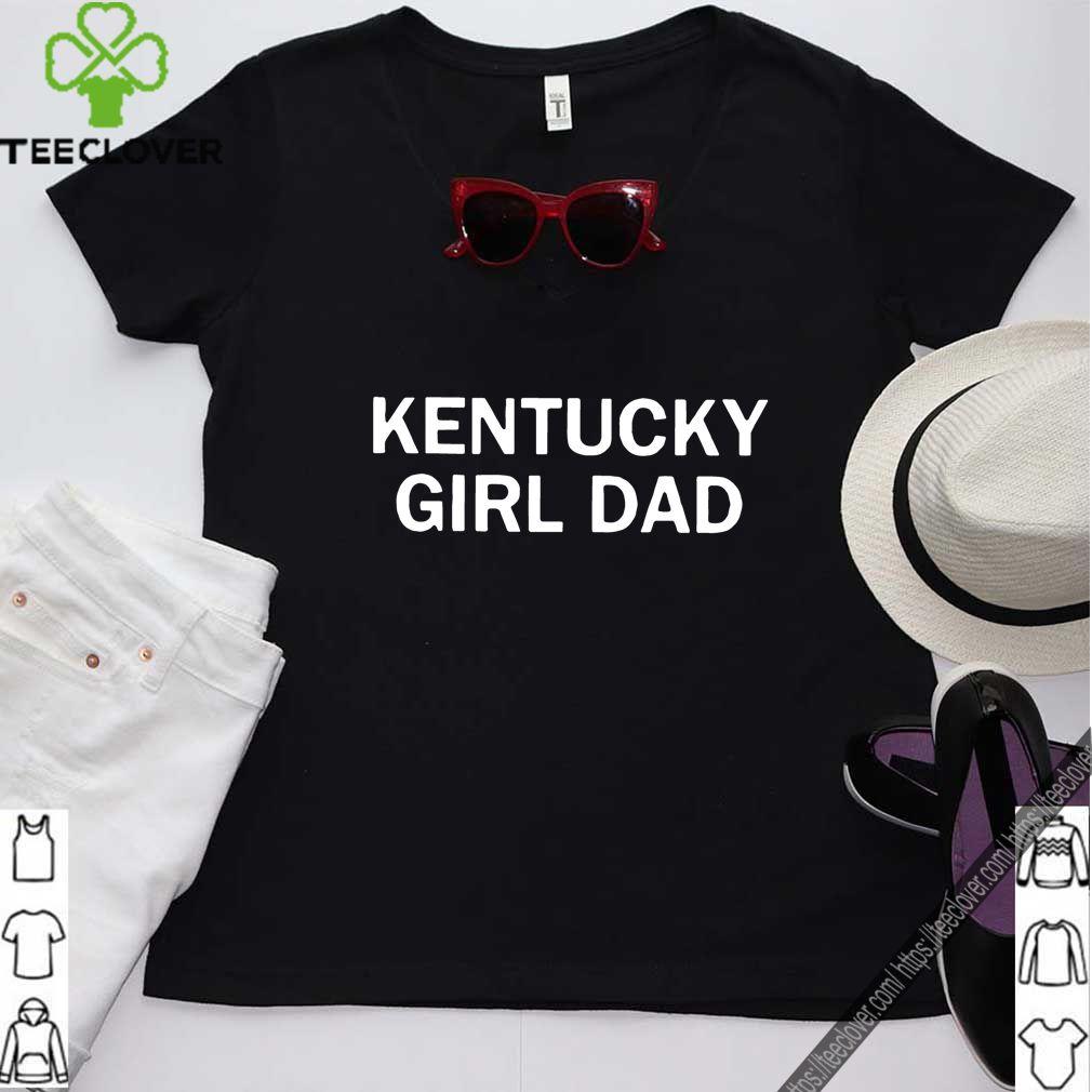 Kentucky Girl Dad Tee Shirt