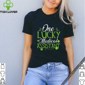 Pretty One Lucky Medical Assistant St. Patricks Day Funny Gift shirt