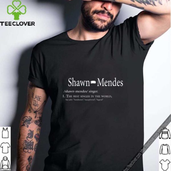 Shawn Mendes Definition The Best Singer In The World shirt