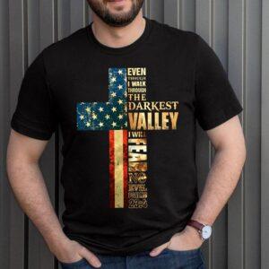 Best Faith Cross American Flag Shirt Walk Through Darkest Valley Veteran Memorial T Shirt 3
