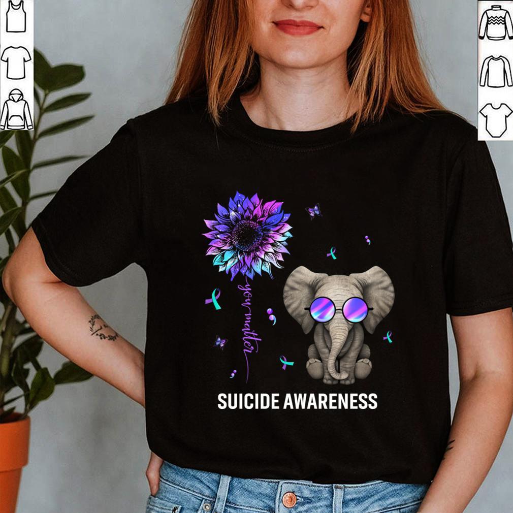 Best Suicide Prevention Survivor Shirt You Matter Sunflower Elephant Awareness T Shirt