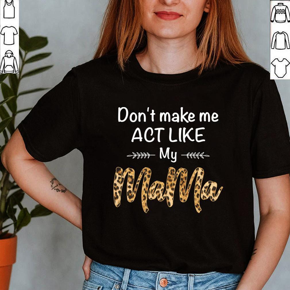 Funny Family Grandkids Mama Act Like Nana Mom Mothers Day T-Shirt 14