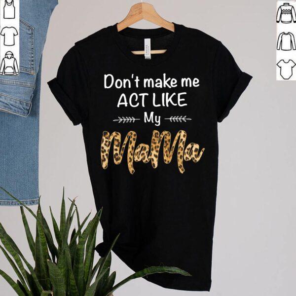 Funny Family Grandkids Mama Act Like Nana Mom Mothers Day T-Shirt 6
