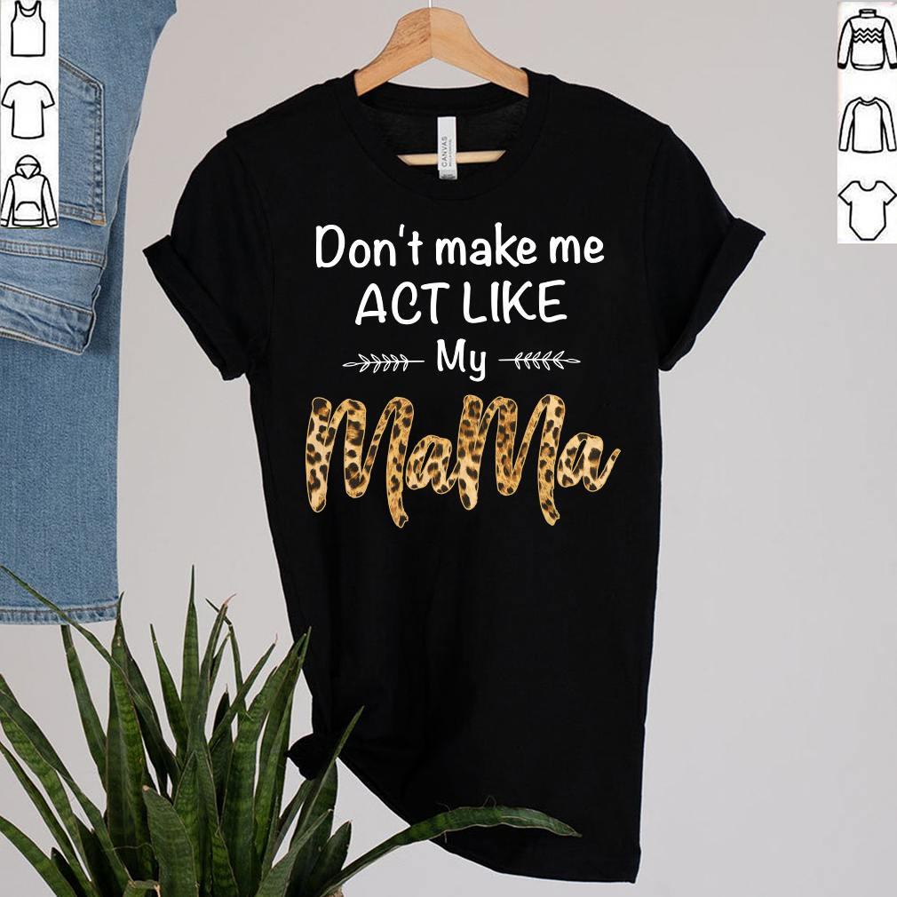 Funny Family Grandkids Mama Act Like Nana Mom Mothers Day T-Shirt 12