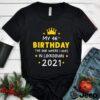 My 46th Birthday Funny Lockdown Slogan shirt Ideal for present Friends quarantine T Shirt