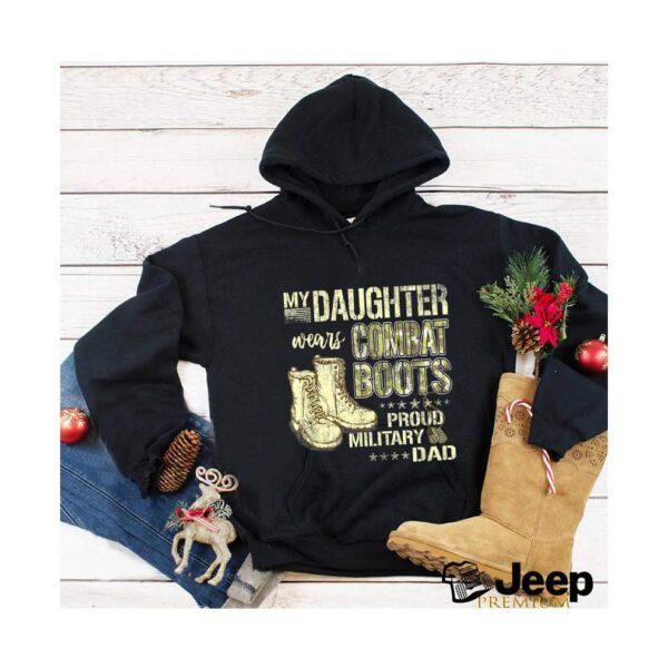 My Daughter Wears Combat Boots Proud Military Da T Shirt 2