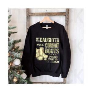My Daughter Wears Combat Boots Proud Military Da T Shirt 3