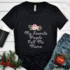 My Favorite People Call Me Mama T T Shirt