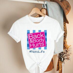 Back and body hurts nanalife shirt
