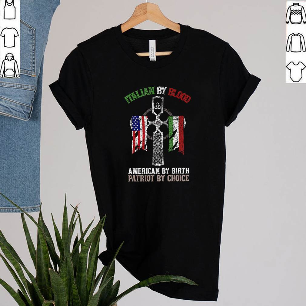 Italian by blood American by birth Patriot by choice shirt 2