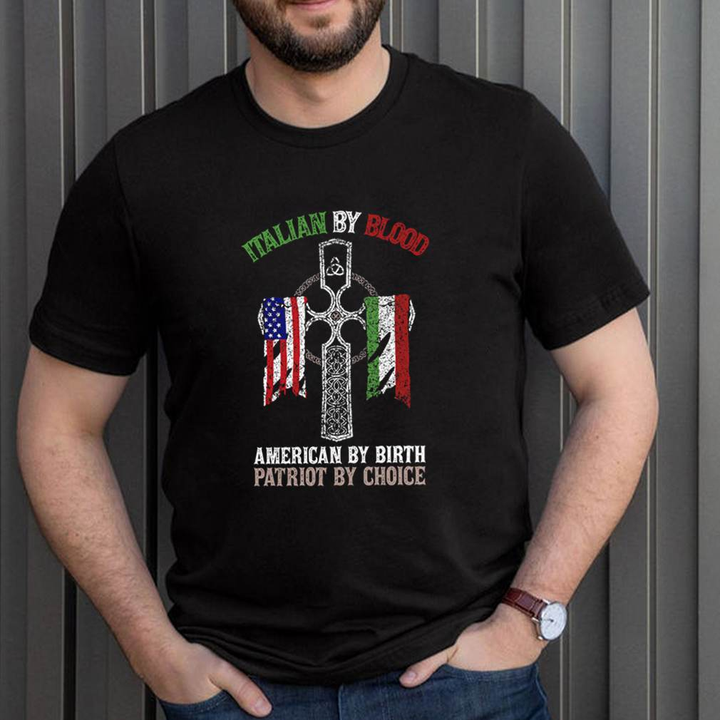 Italian by blood American by birth Patriot by choice shirt 3
