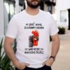 My Spirit Animal Is A Grumpy Chicken Who Pecks Annoying People Rooster Shirt