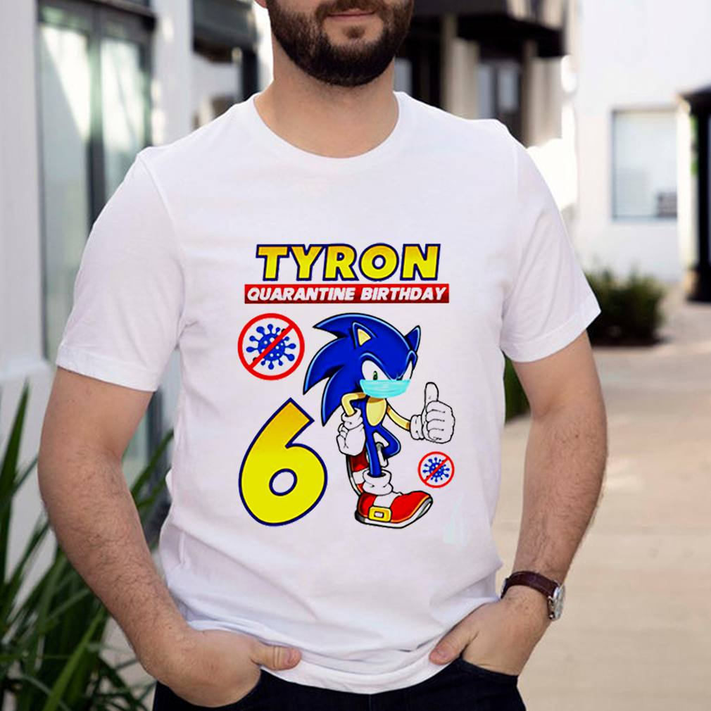 Sonic Tyron quarantine birthday shirt