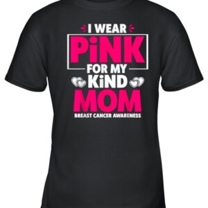 I Wear Pink For My Mom Breast Cancer Awareness shirt