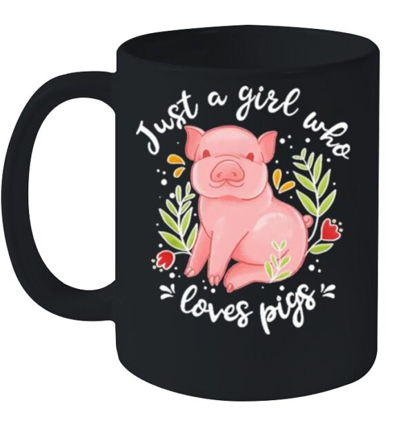 Just a girl who loves pigs shirt