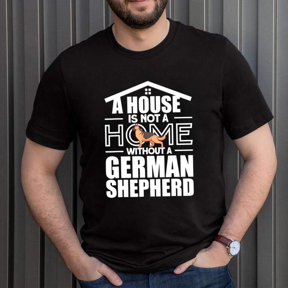 A HOME WITHTOUT A GERMAN SHEPHERD shirt 9