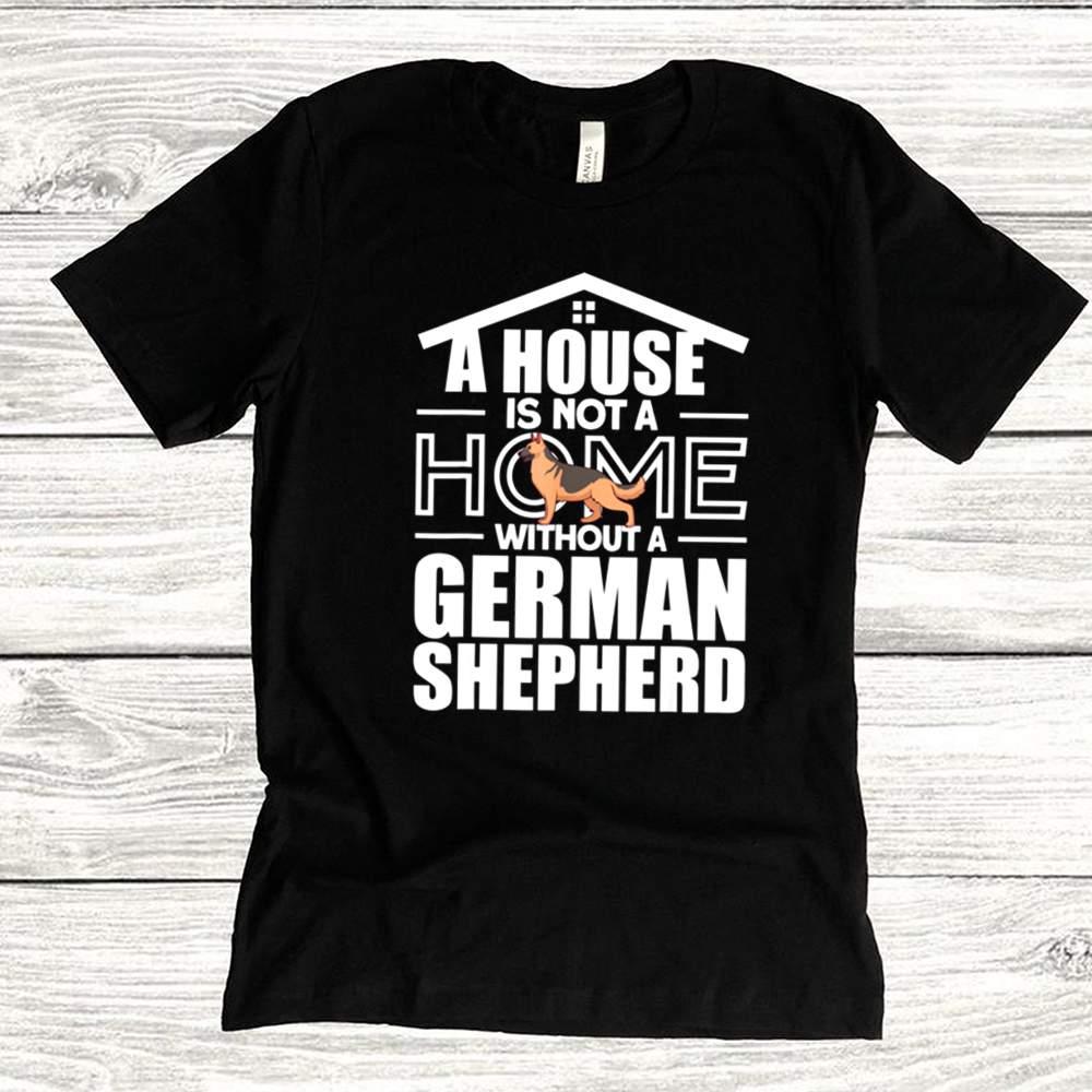 A HOME WITHTOUT A GERMAN SHEPHERD shirt 7