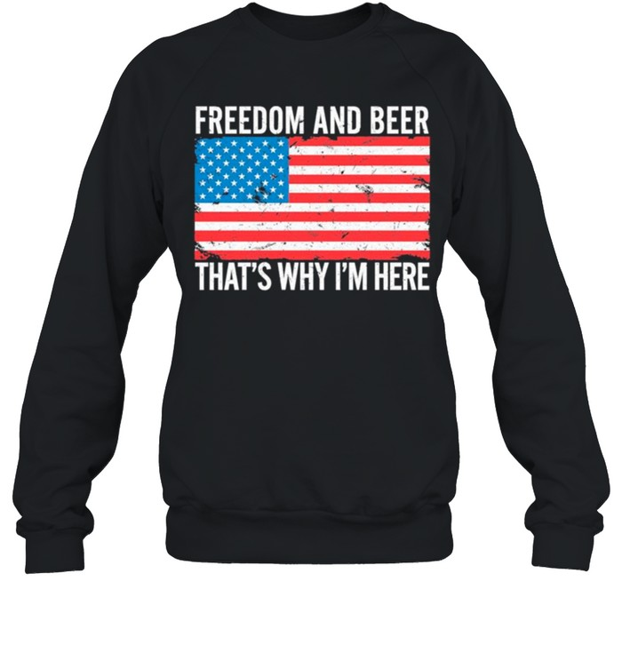 American Flag Freedom And Beer Thats Why Im Here shirt 10
