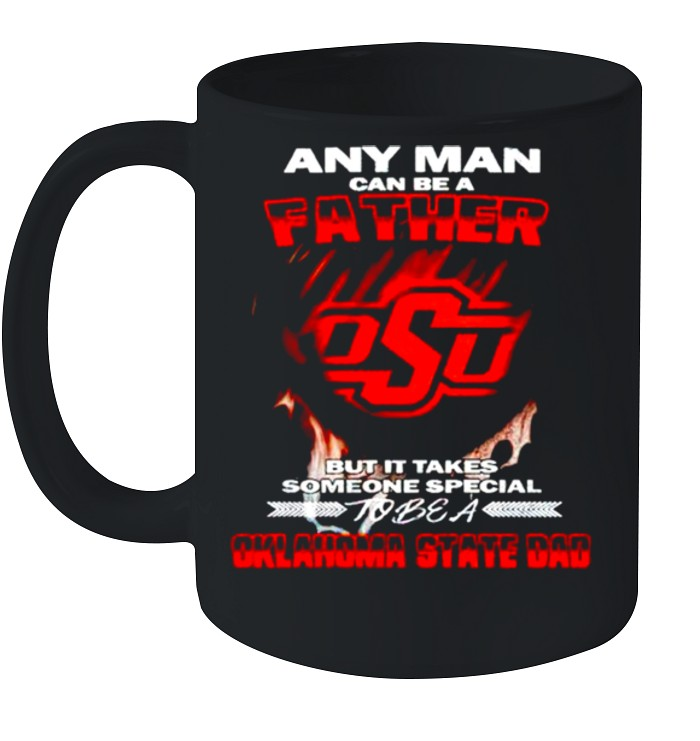 Any man can be a father but it takes someone special to be a Oklahoma State Dad shirt 8