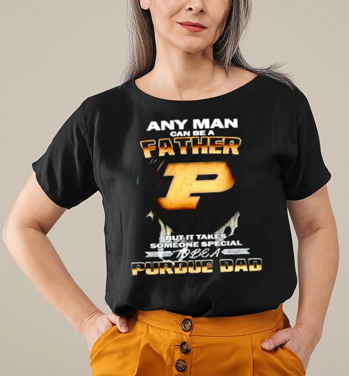 Any man can be a father but it takes someone special to be a Purdue Dad shirt 7