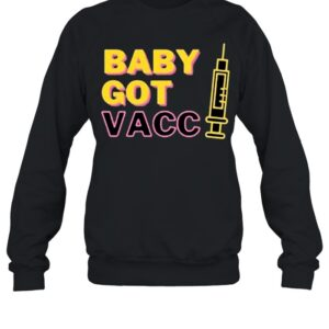 Baby Got Vaccine Covid 19 2021 shirt