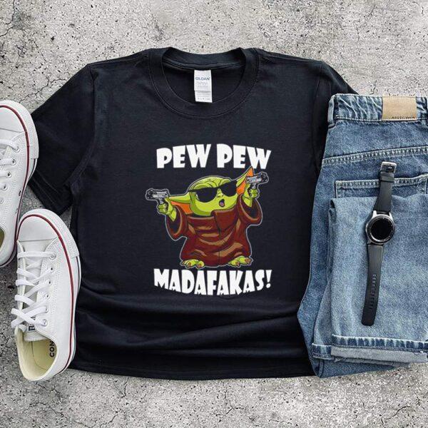 Baby Yoda pew pew madafakas shirt