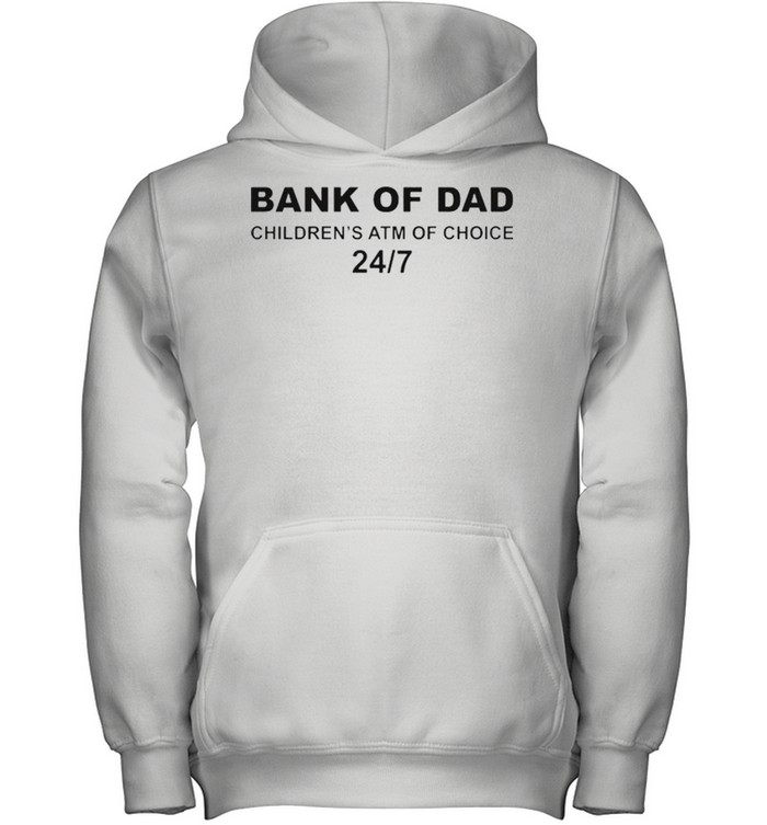 Bank of Dad childrens ATM of choice shirt 6