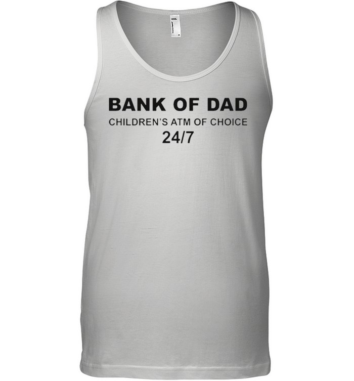 Bank of Dad childrens ATM of choice shirt 12
