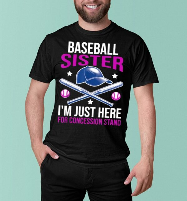 Baseball Sister IM Just Here For Concession Stand T Shirt