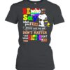 Be who you are and say what you feel because those who mind don't matter snoopy lgbt shirt