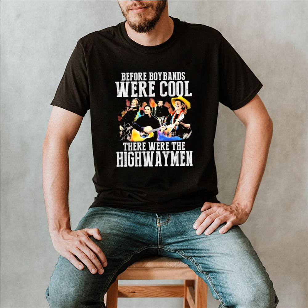 Before Boybands were cool There Were The Highwayman Shirt