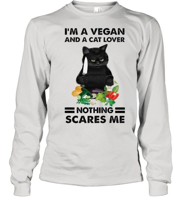 Black Cat Im A Vegan And A Cat Lover Nothing Scares Me shirt