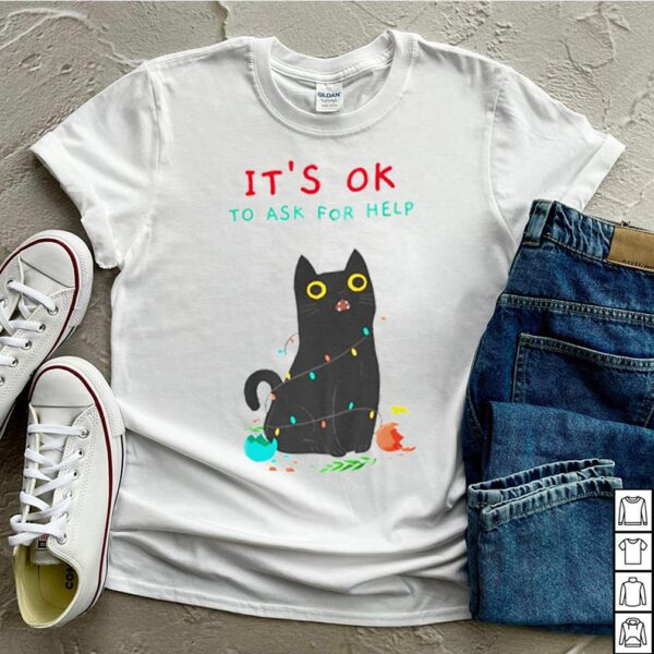 Black Cat Its Ok to ask for help shirt