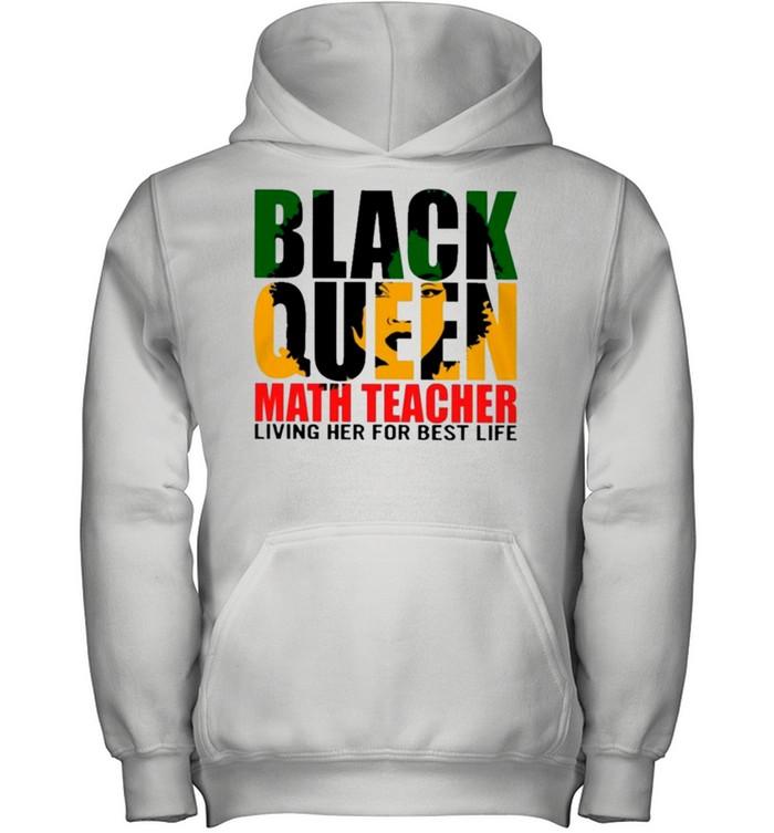 Black Queen Math Teacher Living Her For Best Life shirt 6