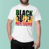 Black Queen Math Teacher Living Her For Best Life shirt