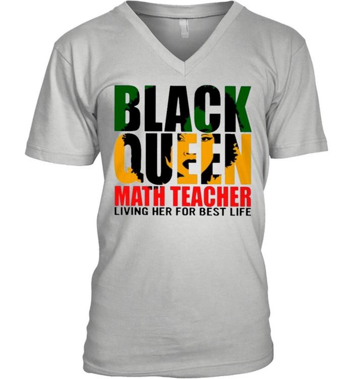 Black Queen Math Teacher Living Her For Best Life shirt 8