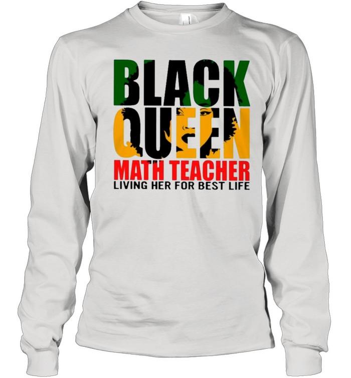 Black Queen Math Teacher Living Her For Best Life shirt 12