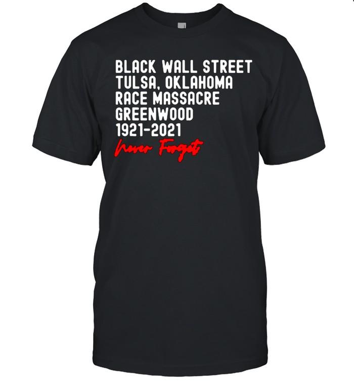 Black Wall Street Tulsa Race Massacre Centennial Greenwood Never Forget T Shirt 6