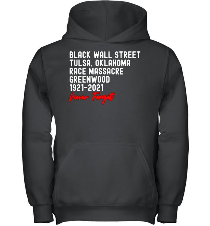 Black Wall Street Tulsa Race Massacre Centennial Greenwood Never Forget T Shirt 10