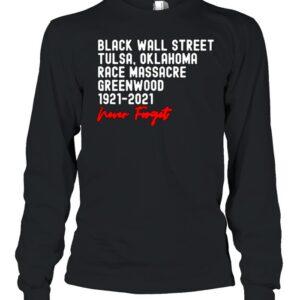 Black Wall Street Tulsa Race Massacre Centennial Greenwood Never Forget T Shirt