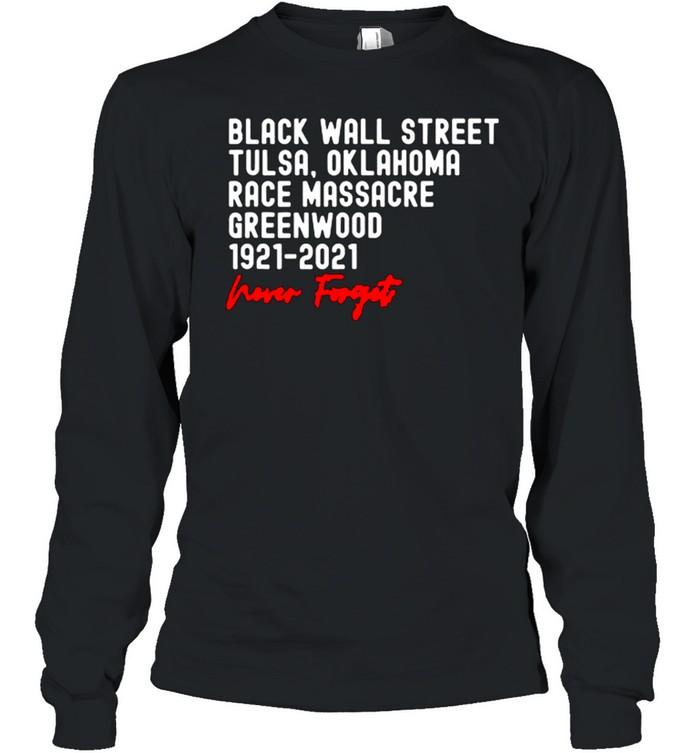 Black Wall Street Tulsa Race Massacre Centennial Greenwood Never Forget T Shirt 8