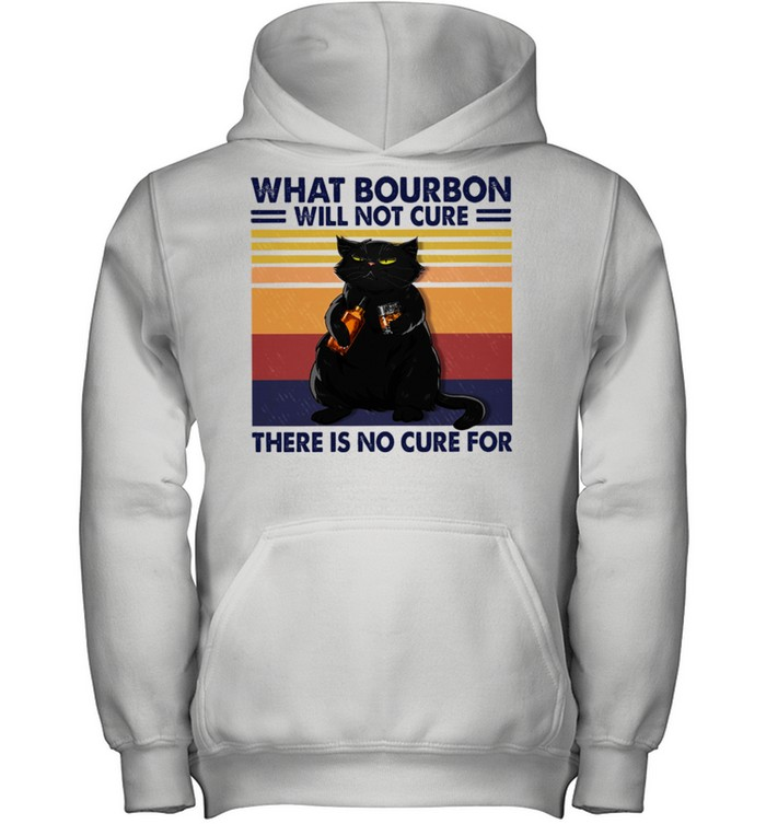 Black cat what bourbon will not cure there is no cure for vintage shirt 6